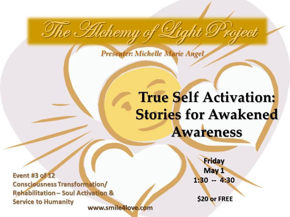Event 3 True Self Activation-Stories for Awakened Awareness