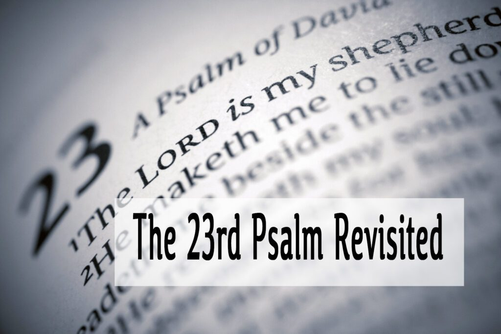 The 23rd Psalm Revisited