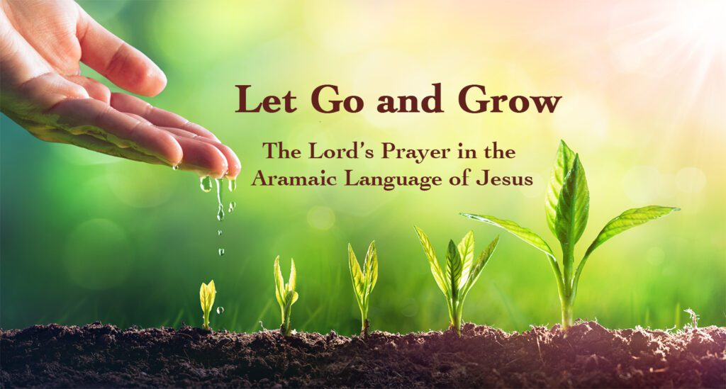 The Lord's Prayer in the Aramaic Language of Jesus